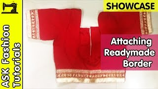 Attaching Ready-made border to Blouse & Blouse Stitching | SHOWCASE