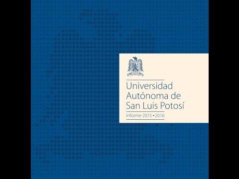 Informe 2015 - 2016, Universidad Autónoma de San Luis Potosí.