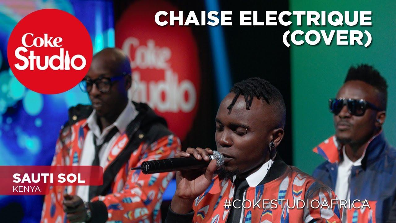 Sauti Sol Chaise Electrique (cover)  Coke Studio Africa