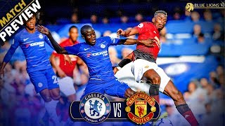 KANTE TO BOSS POGBA!? || Chelsea vs Man United Preview