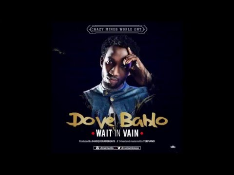 DOVE BABLO -- WAIT IN VAIN