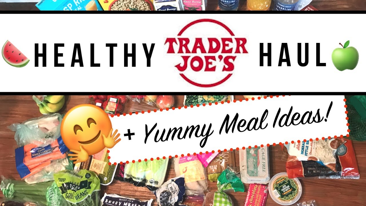 HEALTHY TRADER JOE\'S HAUL + MEAL PLAN 2017 - YouTube