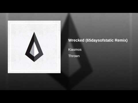 Wrecked (65daysofstatic Remix)