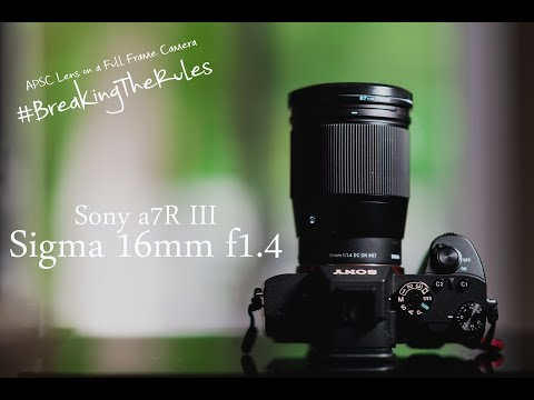 Sigma 16mm f1.4 Review - APSC Lens on a Full Frame Camera #BreakingTheRules