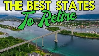 The 10 BEST STATES to RETIRE in AMERICA
