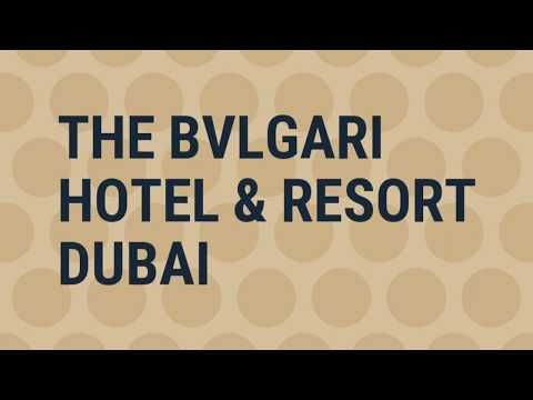 BULGARI HOTEL & RESORT DUBAI -The most Exclusive and Luxurious Hotel in Dubai, United Arab Emirates.