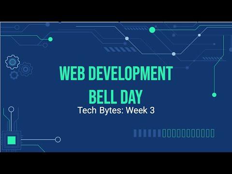 Tech Bytes: Web Development Bell Day - Week 3