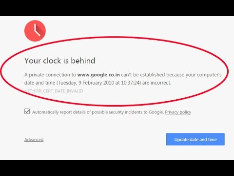 "How to fix clock error ""your clock is behind in google chrome' and mozilla firefox"