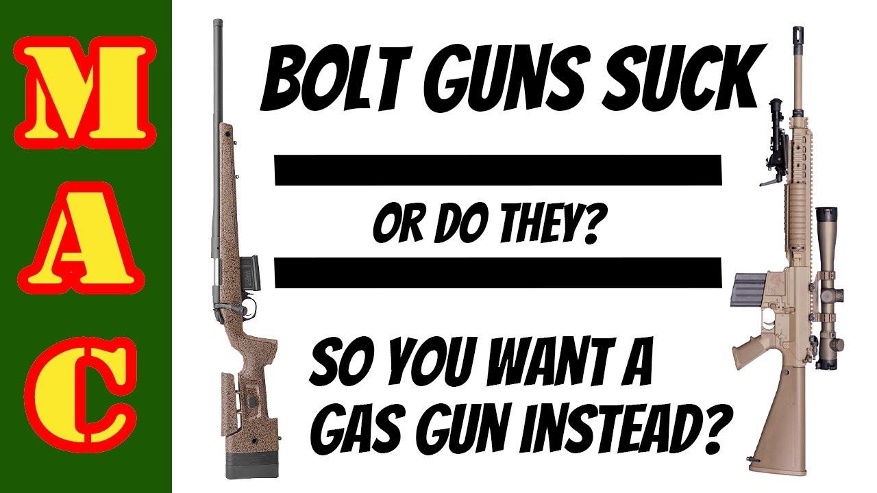 Bolt actions suck! So you want a gas gun?