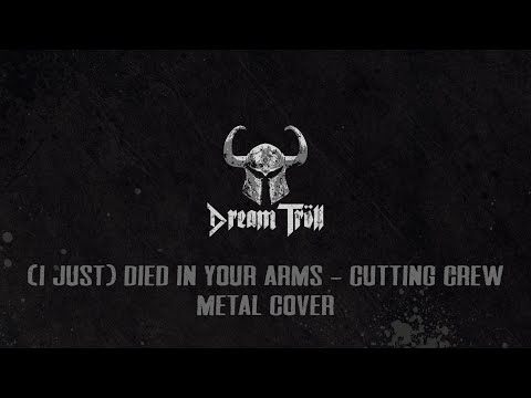 Dream Troll - (I Just) Died In Your Arms - Metal Cover - Cutting Crew