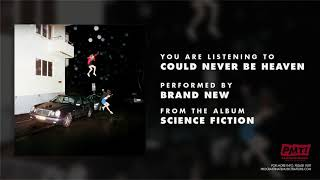 """Brand New - """"Could Never Be Heaven"""""""
