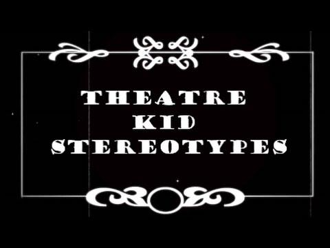 Theatre Kid Stereotypes