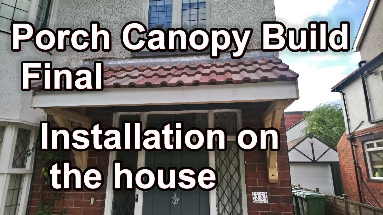 Porch Canopy Build Final - Installation on the house & Porch Canopy Build Final - Installation on the house - YouTube