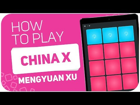 How to play: CHINA X (Mengyuan Xu) - SUPER PADS - Kit X