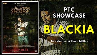 Blackia   PTC Showcase  Dev Kharoud & Ihana Dhillon   Full Episode on PTC Play App