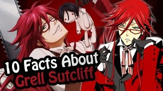10 Facts About Grell Sutcliff You Absolutely Must Know! (Black Butler/Kuroshitsuji)