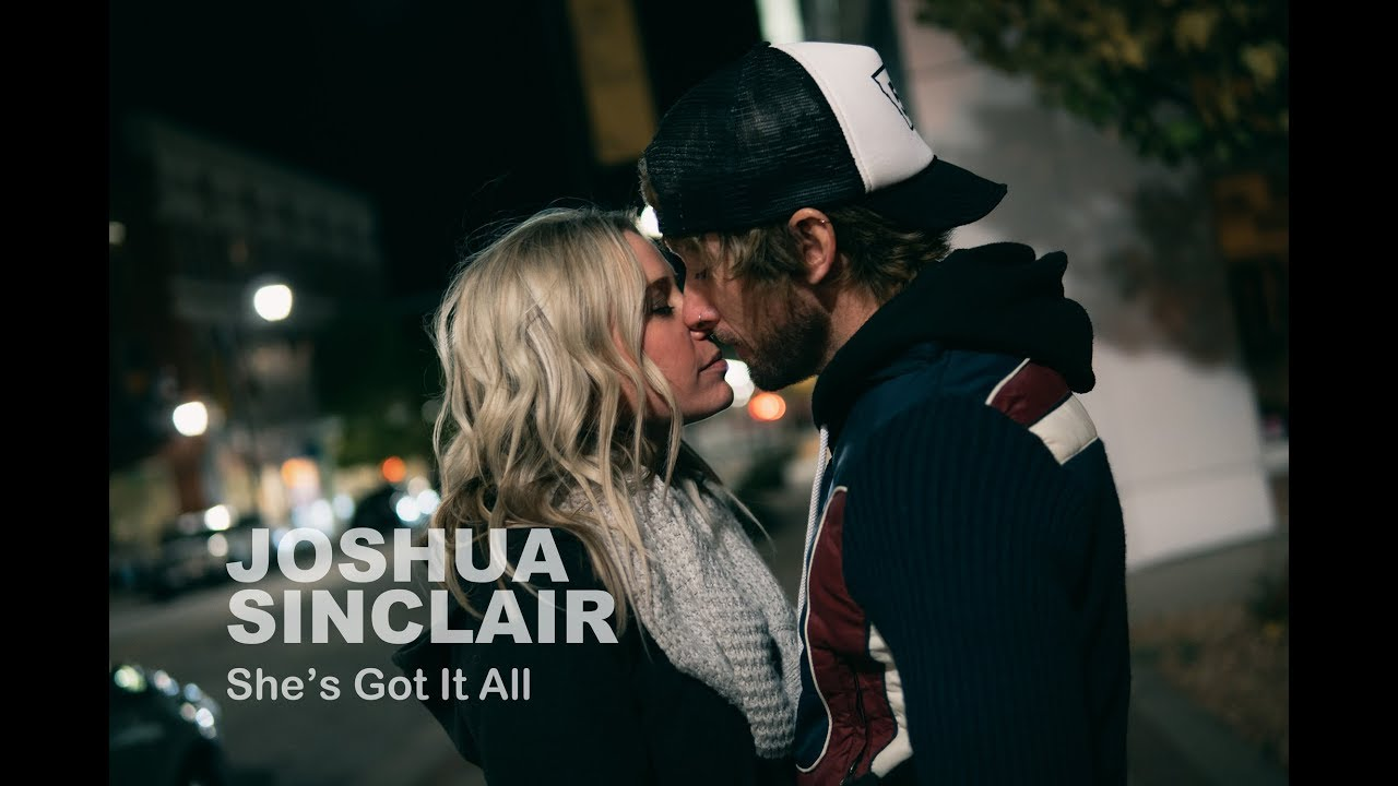 """""""She's Got It All"""" by JOSHUA SINCLAIR"""