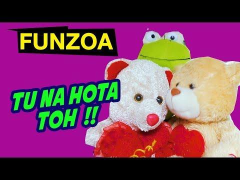 Tu Na Hota Toh Mera Kya Hota | Funny Hindi Friendship Song | Funzoa Teddy Videos On Dosti