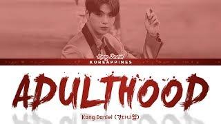KANG DANIEL - 'ADULTHOOD' Lyrics (강다니엘  - 'adulthood 가사]) [Color Coded Han/Rom/Eng]