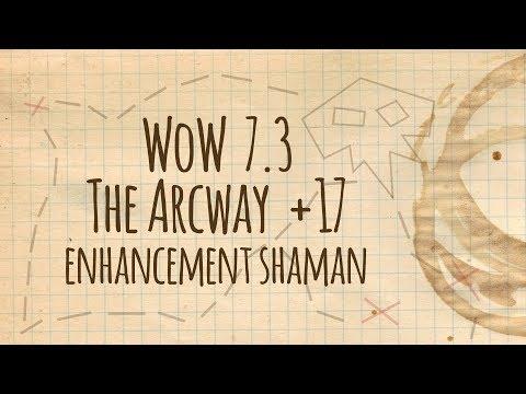 7.3 - The Arcway Mythic +17 - Enhancement Shaman PoV