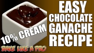 Easy Chocolate Ganache Recipe   Using 10 Percent Cream