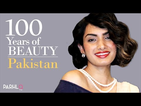 100 Years of Beauty | Pakistan | Parhlo