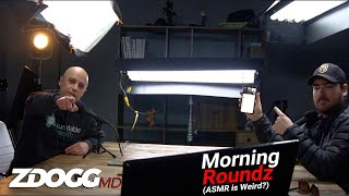 Morning Roundz w/Tom & Z: Ep. 8 (ASMR, College Admissions Scandal) | Incident Report 233