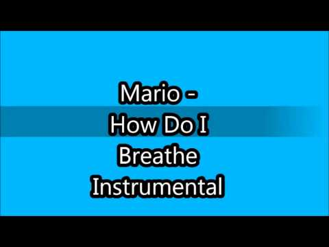 Mario  How Do I Breathe Instrumental w lyrics