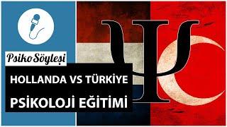 Hollanda vs Türkiye Psikoloji Eğitimi | PsikoSöyleşi