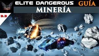 ELITE DANGEROUS Guía Tutorial de MINERÍA | Gameplay español