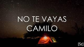 Baixar Camilo - No Te Vayas (Letra)