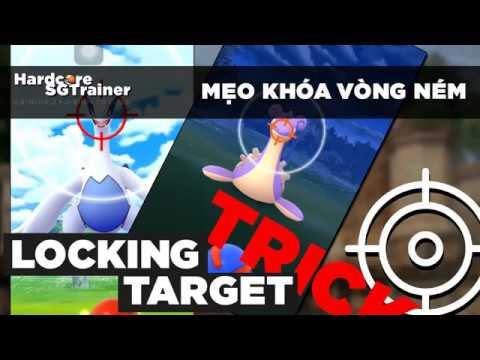 MẸO KHÓA VÒNG NÉM BANH | LOCKING TARGET TRICK | POKÉMON GO VIỆT NAM