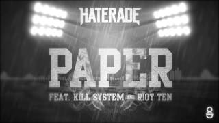 Haterade X Riot Ten - Paper (feat. Kill System)