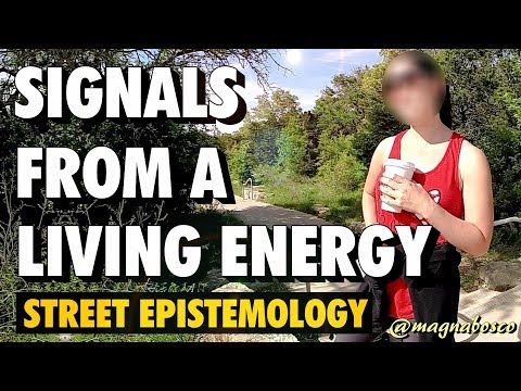 Street Epistemology: Yvette | Signals from a Living Energy