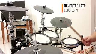 Lion King Soundtrack - Elton John - Never Too Late (Drum Cover)