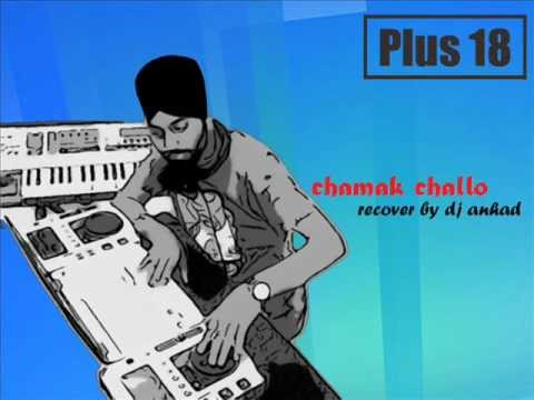 Chamak Challo Remix Recover By Dhol _lijo And Anhad  .wmv