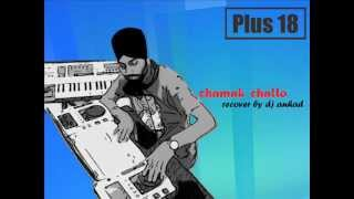 CHAMAK CHALLO remix (recover by dhol _lijo and anhad)  .wmv