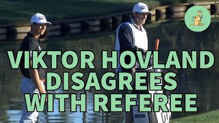 Viktor Hovland Disagrees with Referee - Golf Rules Explained