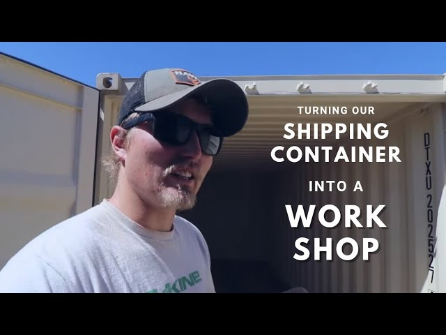 Turning Our Shipping Container Into a Workshop