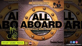 Download DJ Shakur - All Aboard (Dancehall Mixtape 2017) MP3 song and Music Video