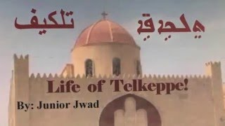 Telkeppe: Daily Life of Telkeppe By: Junior Jwad ( تلكيف - جونير جواد )