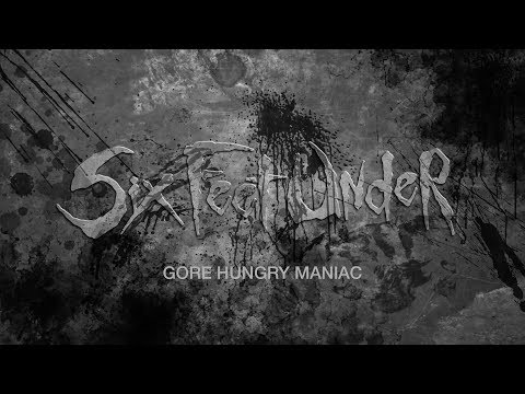 "Six Feet Under ""Gore Hungry Maniac"" (LYRIC VIDEO)"
