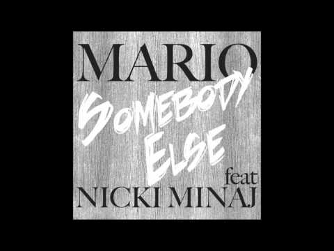 Somebody Else (ft. Nicki Minaj & Chris Brown) - Mario