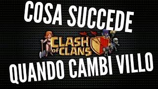 Clash Of Clans || COSA SUCCEDE QUANDO CAMBI VILLO