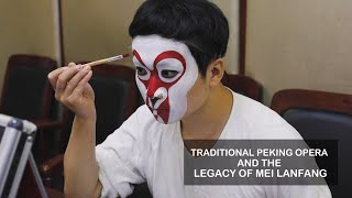 #IntangibleCulturalHeritage – Traditional Peking Opera and the Legacy of Mei Lanfang
