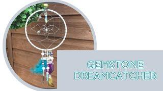 Watch me craft - gemstone dreamcatcher