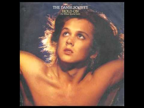 The Danse Society - Hold On To What You've Got (1986)