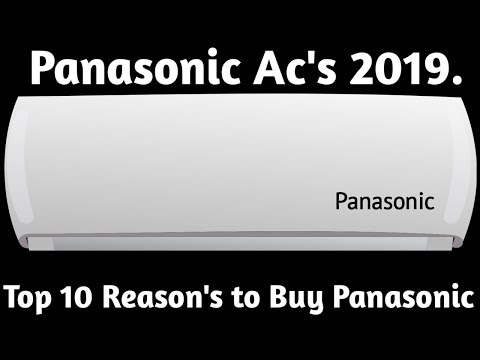 Panasonic Ac's 2019. Top 10 Reason To Buy Panasonic Ac.Best Ac In India.