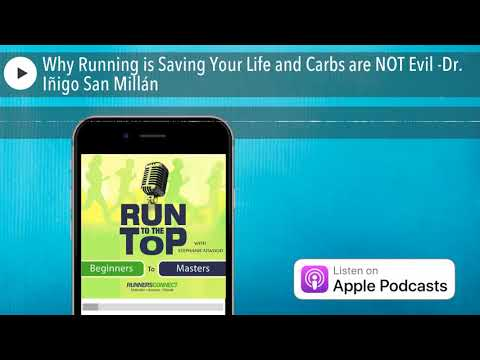 Why Running is Saving Your Life and Carbs are NOT Evil -Dr. Iñigo San Millán