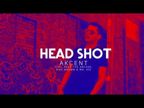 Akcent  HeadShot  feat Pack The Arcade, Kief Brown & Mr Vik audio